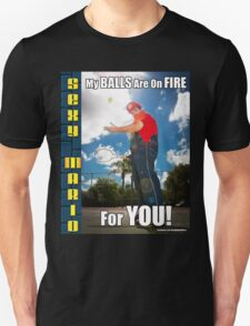 SexyMario MEME - My Balls Are On Fire For You 2 T-Shirt