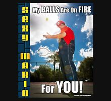 SexyMario MEME - My Balls Are On Fire For You 2 Unisex T-Shirt