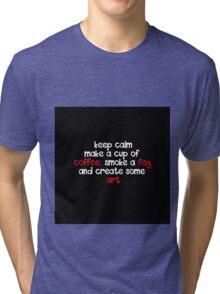 Keep calm word quote Tri-blend T-Shirt