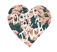 Don't Be a Dick Vintage Floral Heart Design by hellosailortees