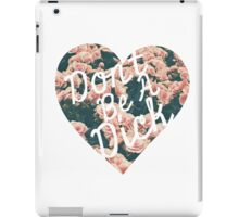 Don't Be a Dick Vintage Floral Heart Design iPad Case/Skin