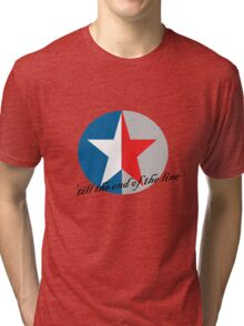 Till the end of the line Tri-blend T-Shirt