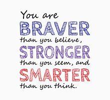You are Braver Stronger Smarter Unisex T-Shirt