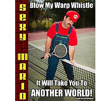 SexyMario MEME - Blow My Warp Whistle, It Will Take You To Another World 2 Photographic Print