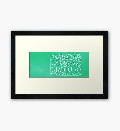 You. Fabulous Framed Print