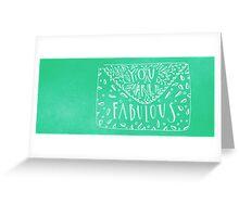 You. Fabulous Greeting Card