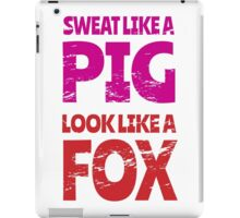 Sweat Like a Pig, Look Like a Fox iPad Case/Skin