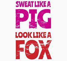 Sweat Like a Pig, Look Like a Fox Unisex T-Shirt