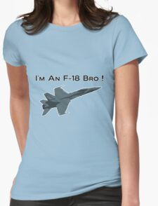 I'm An F-18 Bro ! (Charlie Sheen) Womens Fitted T-Shirt