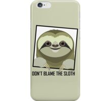 DON'T BLAME THE SLOTH iPhone Case/Skin