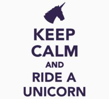 Keep calm and ride a unicorn by Designzz