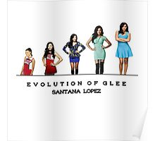 Evolution of Glee || Santana Lopez Poster