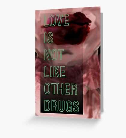 Hurricane Kisses: Love is Not Like Other Drugs Greeting Card