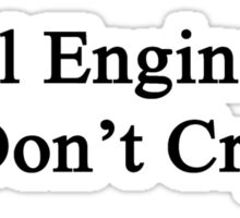 Real Engineers Don't Cry  Sticker