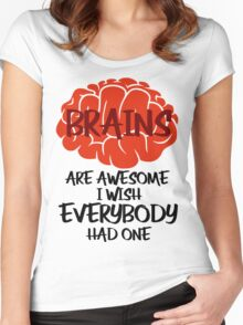 Brains Are Awesome I Wish Everybody Had One Women's Fitted Scoop T-Shirt
