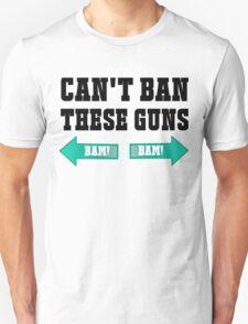 Can't Ban These Guns T-Shirt