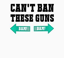 Can't Ban These Guns Unisex T-Shirt