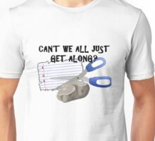 Can't We All Just Get Along? Unisex T-Shirt