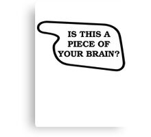 Piece Of Your Brain Canvas Print