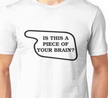 Piece Of Your Brain Unisex T-Shirt