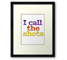 I call the shots Framed Print