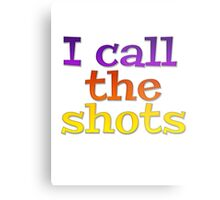 I call the shots Metal Print