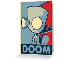 DOOOOOM - Gir Greeting Card