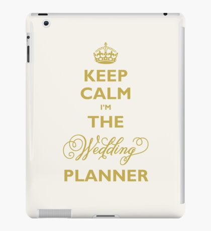 Keep Calm I am The Wedding Planner iPad Case/Skin