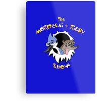 The Mordecai & Rigby Show Metal Print