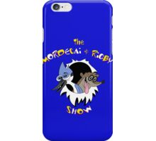 The Mordecai & Rigby Show iPhone Case/Skin