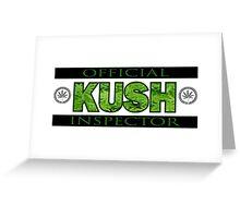 KUSH INSPECTOR Greeting Card