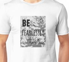 Be Fearlessly Authentic Unisex T-Shirt