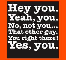 Hey you! Kids Tee