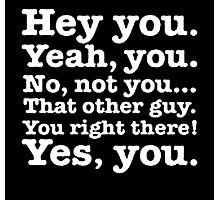 Hey you! Photographic Print