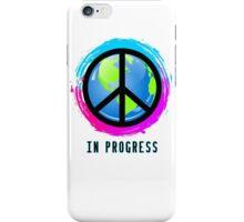 Peace In Progress iPhone Case/Skin