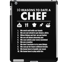 10 Reasons To Date A Chef - TShirts & Hoodies iPad Case/Skin