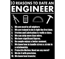 10 Reasons To Date An Engineer - Custom Tshirts Photographic Print