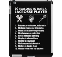 10 Reasons To Date A Lacrosse Player - TShirts & Hoodies iPad Case/Skin