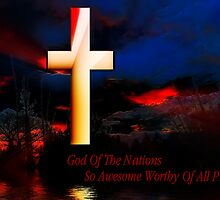 God Of The Nations ................ by bamagirl38