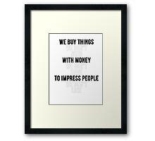 Fight Club - We Buy Things Framed Print