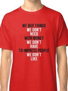 Fight Club - We Buy Things Classic T-Shirt