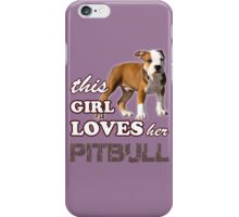 This Girl Loves Her Pit bull iPhone Case/Skin