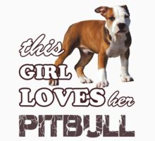 This Girl Loves Her Pit bull Kids Clothes