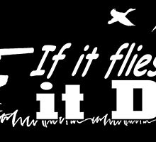 If it flies it Dies... by fancytees