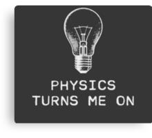 Physics Turns Me On Canvas Print