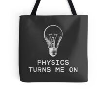 Physics Turns Me On Tote Bag