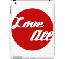 Love All iPad Case/Skin