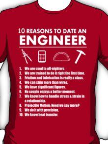 10 Reasons To Date An Engineer - Tshirts & Hoodies T-Shirt