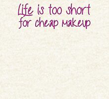 Life Is Too Short For Cheap Makeup - Pink Font Hoodie