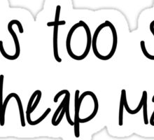 Life Is Too Short For Cheap Makeup - Black Font Sticker